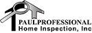 Paul Professional Home Inspection
